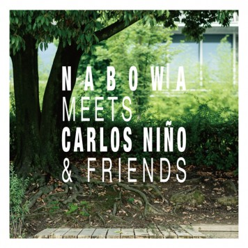 Nabowa Meets Carlos Niño & Friends
